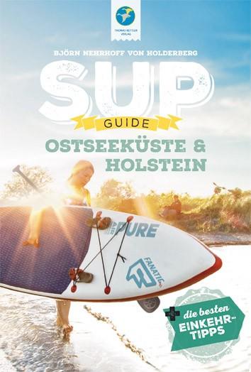 SUP-Guide Ostseeküste und Holstein